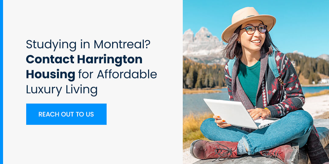 Studying in Montreal? Contact Harrington Housing for Affordable Luxury Living